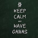 Keep Calm and Have Ganas - Green Chalkboard by olmosperfect