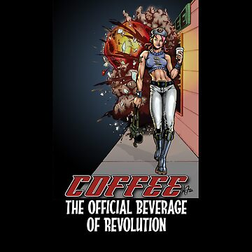 Coffee - The Official Beverage of Revolution by pulpfaction