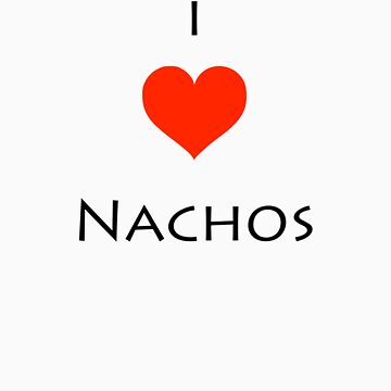 I Love Nachos T-Shirt by thonghj