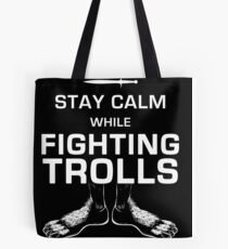 Stay Calm While Fighting Trolls Tote Bag