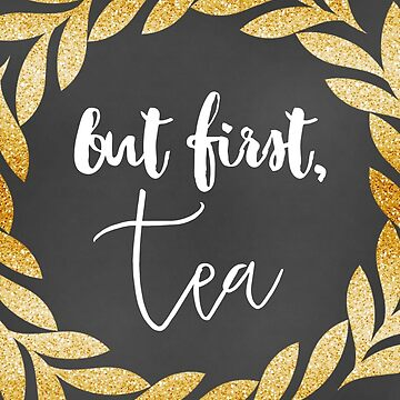 But First, Tea 01 by indulgemyheart
