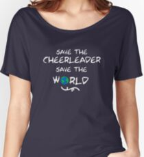 Save the cheerleader save the world // on dark colours Women's Relaxed Fit T-Shirt