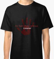 Great Listener Classic T-Shirt