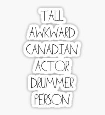 Tall Awkward Canadian Actor Drummer Person Sticker