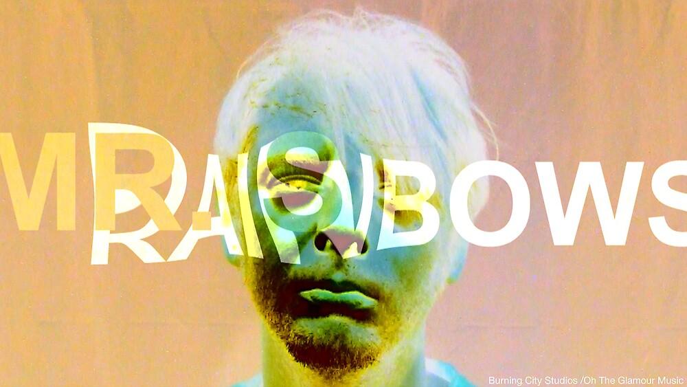 Mr. S, Rainbows (Version 2) by BurningCity