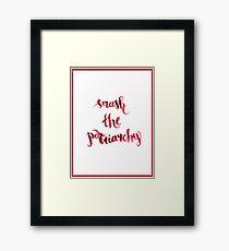 Smash The Patriarchy Framed Print