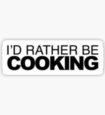 I'd rather be Cooking Sticker