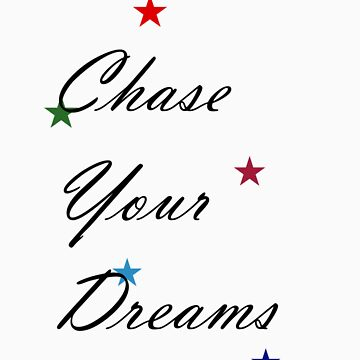 Chase Your Dreams T-Shirt by xoNIALL3R