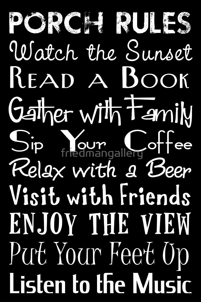 Porch Rules Poster by friedmangallery