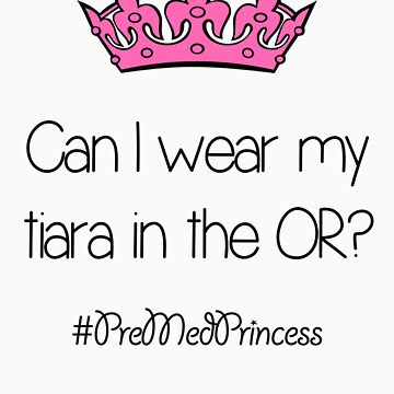 Tiara In The OR by ScienceSwag