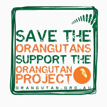 Save the Orangutans by Orangutan