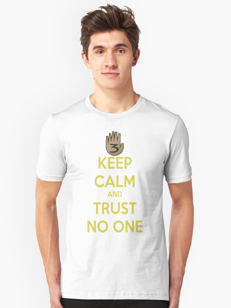 Keep Calm and Trust No One!!! Unisex T-Shirt Front