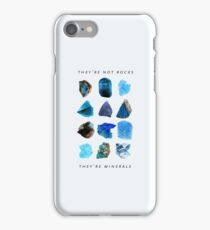 They're minerals iPhone Case/Skin