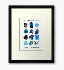 They're minerals Framed Print