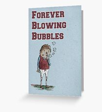 Forever Blowing Bubbles Greeting Card