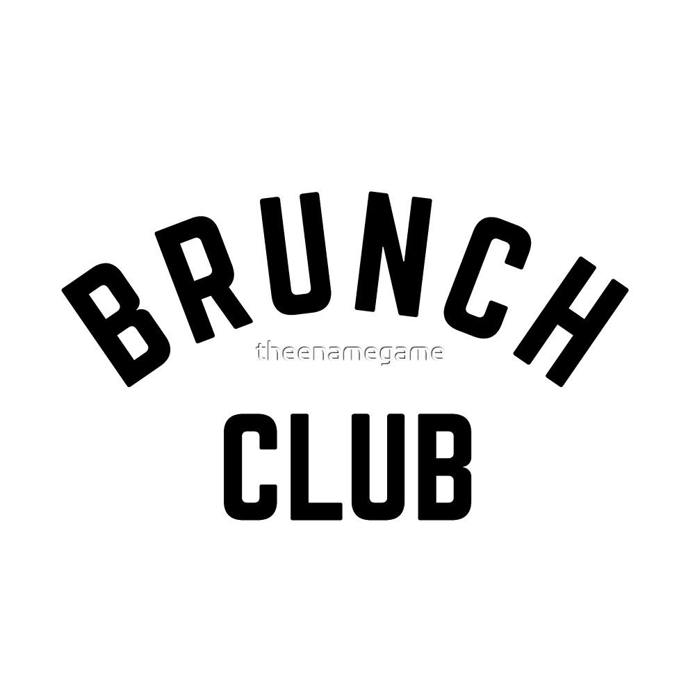 BRUNCH CLUB by theenamegame