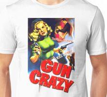 Gun Crazy Unisex T-Shirt