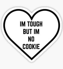 Tough But Not No Cookie Sticker
