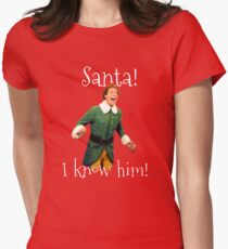 Santa! I Know Him! Women's Fitted T-Shirt