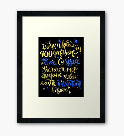 In 900 years of Time and Space... Framed Print