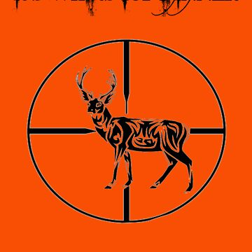 Deer Hunters only! by mfancher
