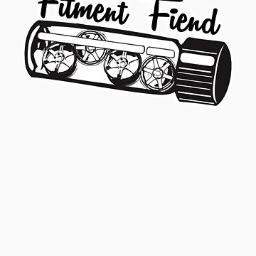 Fitment fiend by smk417