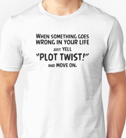 "Just yell ""Plot Twist!"" t-shirts & stickers (v2) by Zero Dean T-Shirt"