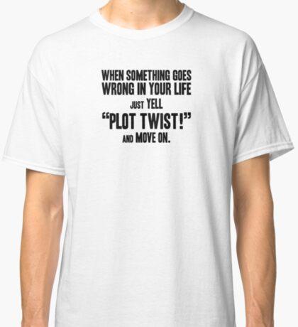 "Just yell ""Plot Twist!"" t-shirts & stickers (v1) by Zero Dean Classic T-Shirt"
