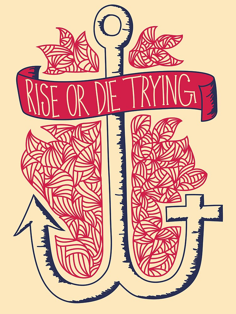 Rise or Die Trying by Taylor Myers