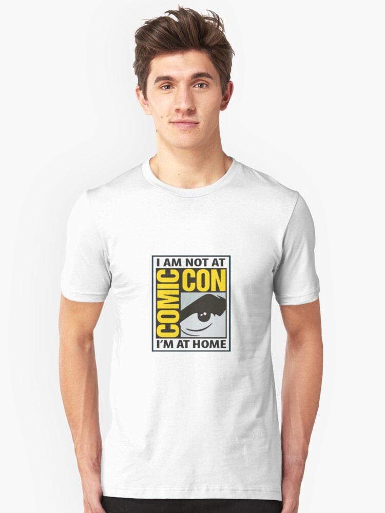 Not At Comic Con... Unisex T-Shirt Front