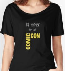 I'd Rather Be At Comic-Con (black) Women's Relaxed Fit T-Shirt