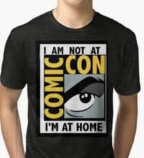 I'm Not At Comic Con Tri-blend T-Shirt