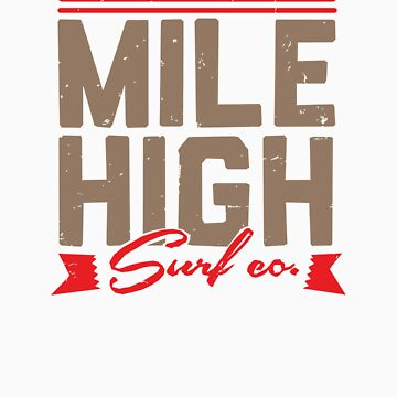 Mile High Surf Co. - Brown + Red by selceeus
