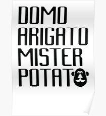 Domo Arigato Mister Potato Poster