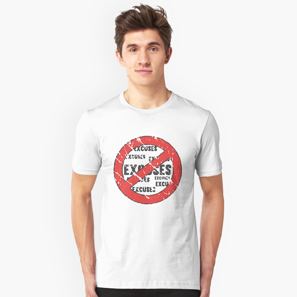 No Excuses Sign   Vintage Style  Unisex T-Shirt Front