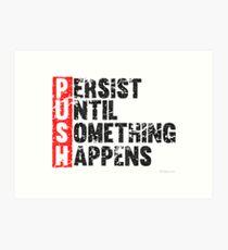 Push Until Something Happens | Vintage Style Art Print