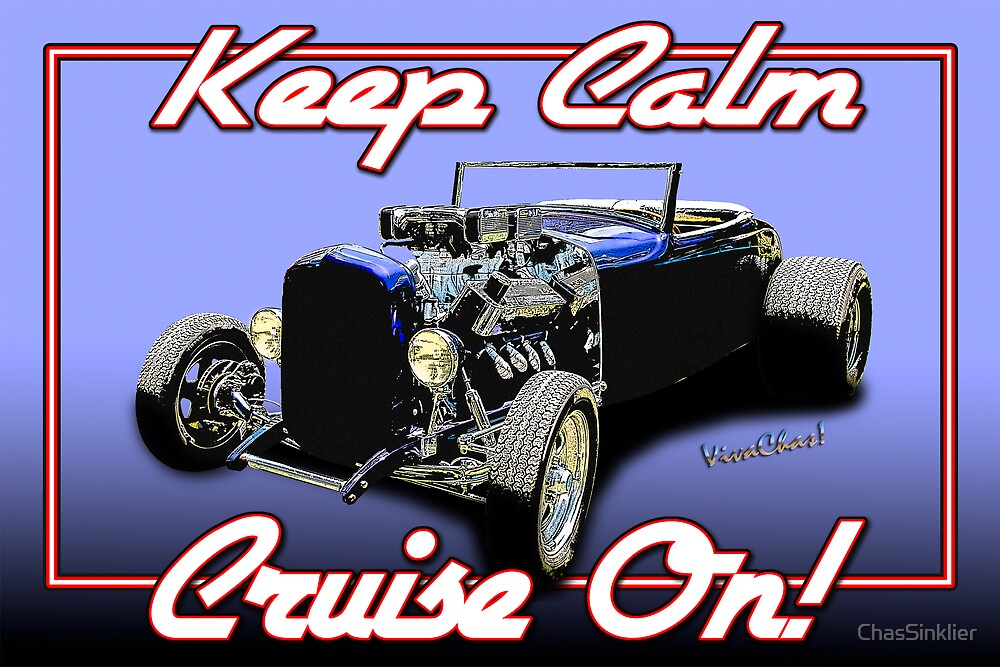 Keep Calm Lowboy - Poster by ChasSinklier