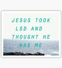 Jesus Took LSD Sticker