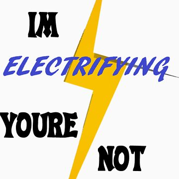 Electrifying by Cninja