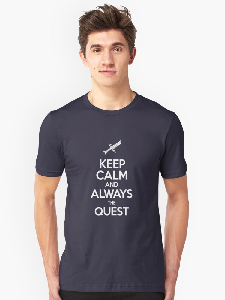 Keep Calm and Always the Quest! Unisex T-Shirt Front