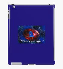 Who Are you  iPad Case/Skin