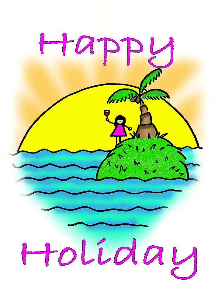 Happy Holiday by cathysola