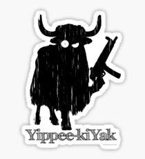 Yippee-kiYak Sticker