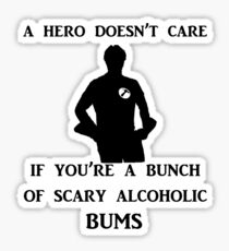 a hero doesn't care Sticker