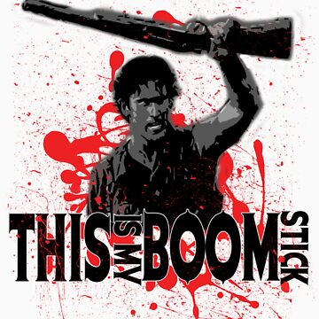 Army of Darkness, Ash, This is my Boomstick by HeatherAnn16