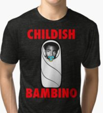 Childish Bambino Tri-blend T-Shirt