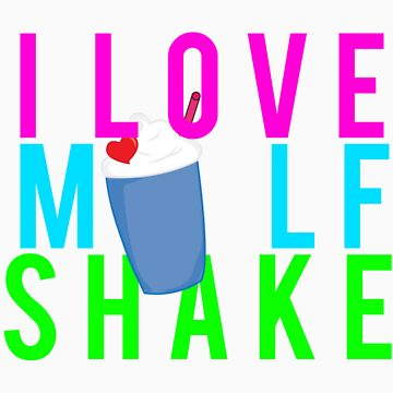 I love Milf Shake by RyderRZ