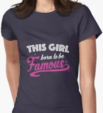 This Girl Born To Be Famous T-Shirt