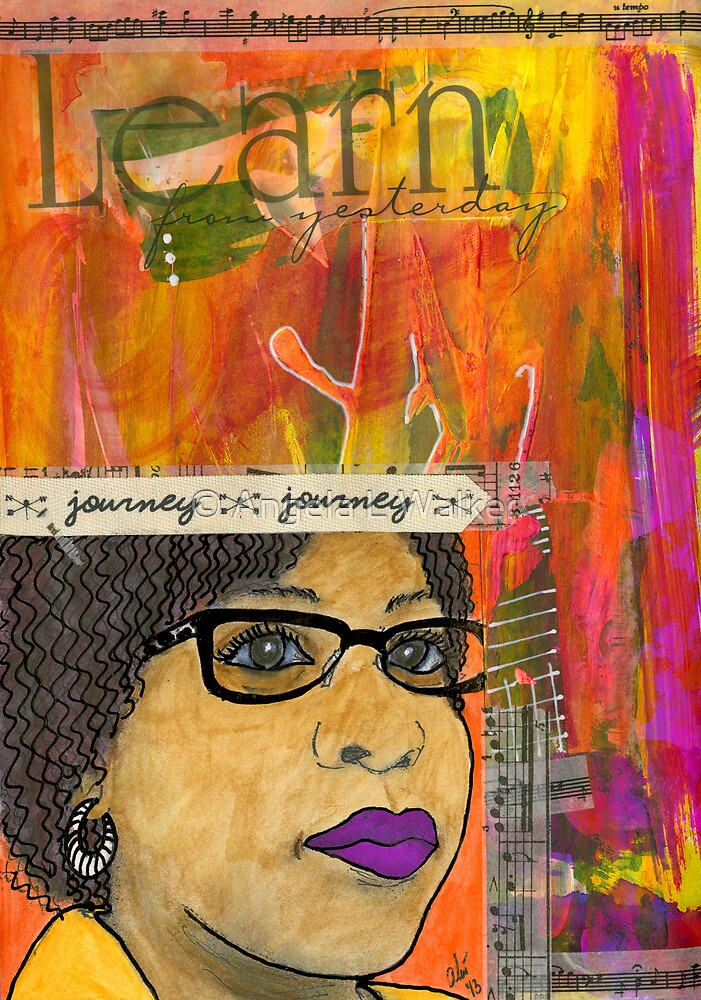 Learning from Yesterday - Journal Art - WIP by © Angela L Walker