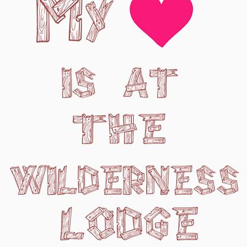 My Heart is at the Wilderness Lodge by mickeywaffles